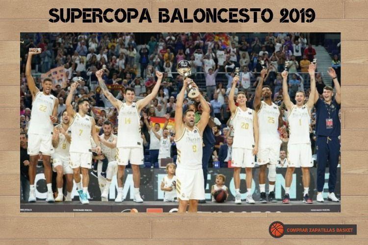 supercopa baloncesto 2019 ganador real madrid blog zapatillas basket
